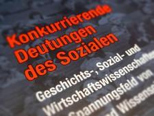 Konkurrierende Deutungen des Sozialen. Geschichts-, Sozial- und Wirtschaftswissenschaften im Spannungsfeld von Politik und Wissenschaft