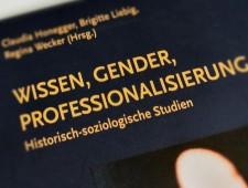 Wissen – Gender – Professionalisierung. Historisch-soziologische Studien