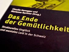 Das Ende der Gemütlichkeit. Strukturelles Unglück und mentales Leid in der Schweiz